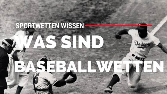 Was sind Baseballwetten?