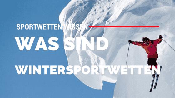 Was sind Wintersportwetten