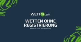 Wetten ohne Registrierung und Anmeldung